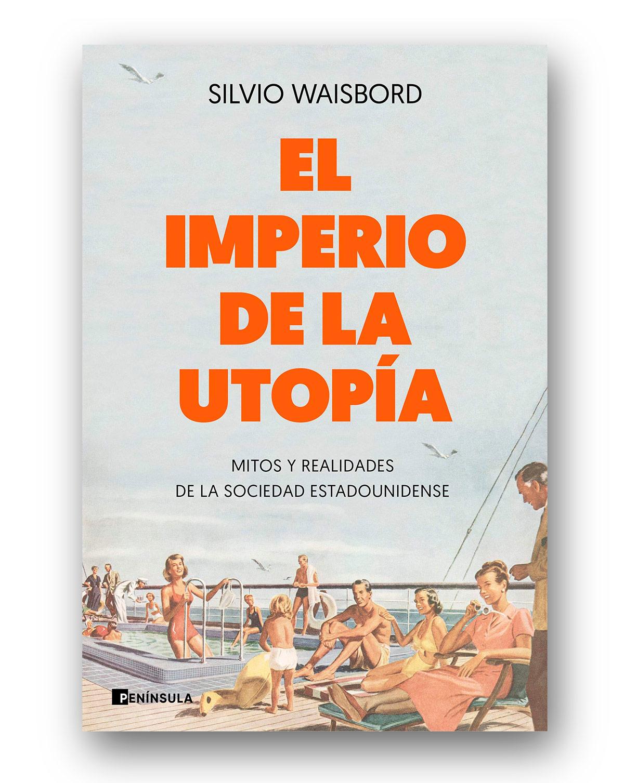 El-imperio-de-la-utopía---Silvio-Waisbord_02