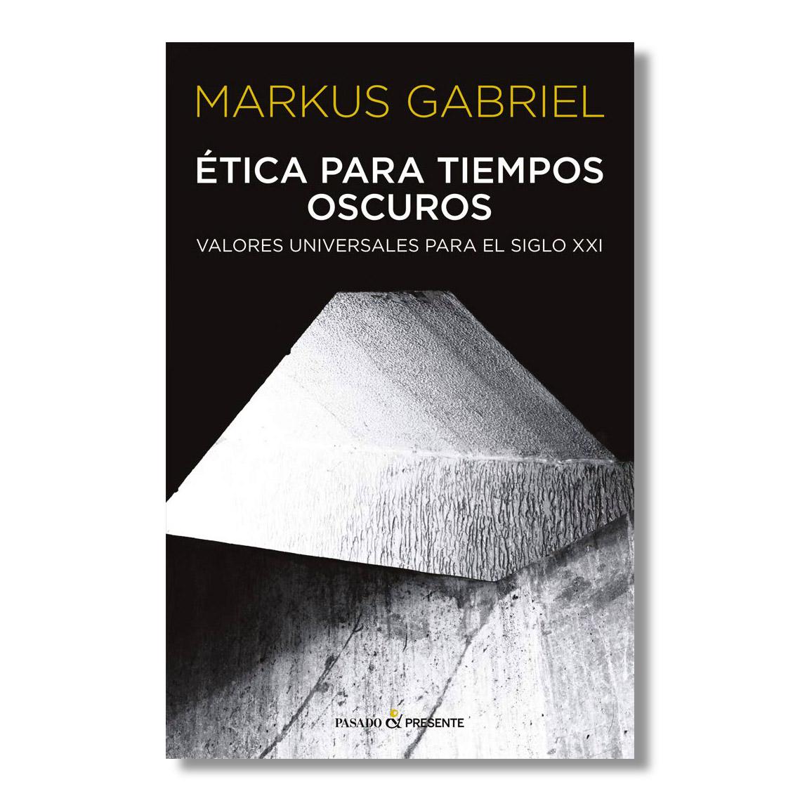 Markus-Gabriel_Etica-para-tiempos-oscuros-tapa_02
